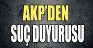 AKP'DEN SUÇ  DUYURUSU